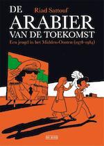 De arabier van de toekomst - Riad Sattouf (ISBN 9789044537857)