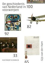 De geschiedenis van Nederland in 100 voorwerpen - Gijs van der Ham (ISBN 9789023443773)