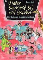 Water bevriest bij nul graden - Peter Smit, Harmen van Straaten (ISBN 9789044308792)