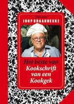Het beste van Kookschrift van een Kookgek - Joop Braakhekke