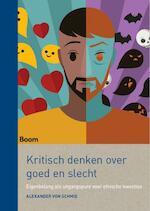 Kritisch denken over goed en kwaad - Alexander von Schmid (ISBN 9789024415564)