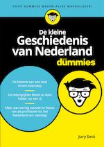 De kleine Geschiedenis van Nederland voor Dummies - Jury Smit (ISBN 9789045354095)
