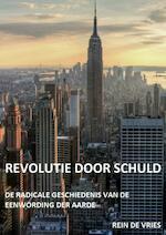 Revolutie door schuld - Rein de Vries (ISBN 9789402135541)