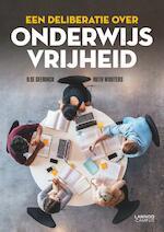 Een deliberatie over onderwijsvrijheid - Ilse Geerinck, Ruth Wouters (ISBN 9789401453561)