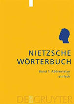 Nietzsche-Wörterbuch: Abbreviatur-einfach - Paul van Tongeren, Gerd Schank, Herman Siemens, Radboud Universiteit Nijmegen. Nietzsche Research Group (ISBN 9783110171860)