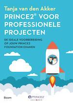 PRINCE2® voor professionele projecten - Tanja van den Akker (ISBN 9789024421763)