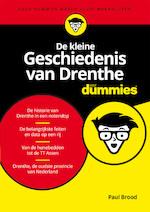 De kleine Geschiedenis van Drenthe voor Dummies - Paul Brood (ISBN 9789045356013)