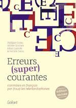 Erreurs (super) courantes.commises en français par (tous) les néerlandophones - Philippe Cornu, Hélène Grothen, Johan Lamote, Patrick Cornu (ISBN 9789044136265)