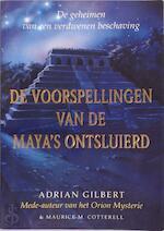 De voorspellingen van de Maya's ontsluierd - Adrian Gilbert, Maurice M. Cotterel (ISBN 9789026961489)