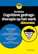 De kleine Cognitieve gedragstherapie op het werk voor Dummies - Gill Garratt (ISBN 9789045356112)