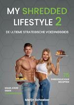 My Shredded Lifestyle 2 - Merijn Schoeber, Sander Roex, Rowan Van der Voort (ISBN 9789492745026)