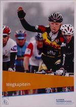 Wegkapitein - Koen Termont, Frederik Broché, Marnix Dejonckere