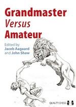 Grandmaster Versus Amateur