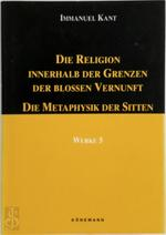 Die Religion innerhalb der Grenzen der blossen Vernunft. Die Metaphysik der Sitten - Immanuel Kant (ISBN 9783895080746)