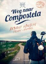 Weg naar Compostela - Arnout Hauben, Steven Crombez (ISBN 9789020998665)