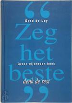 Zeg het beste, denk de rest - Gerbrand Lode Dania De Ley, J.W.M. Liefrink (ISBN 9789040800207)