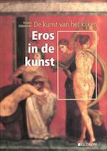 De kunst van het kijken: Eros in de kunst - Flavio Febbraro (ISBN 9789461300027)