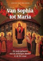 Van Sophia tot Maria - Annine E. G. van der Meer (ISBN 9789077408551)