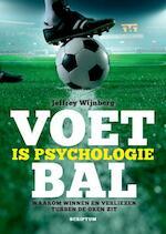 Voetbal is psychologie - Jeffrey Wijnberg (ISBN 9789055949304)