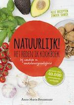 Natuurlijk! Het heden ik kookboek - Anne Marie Reuzenaar (ISBN 9789021557441)
