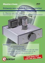 Ontwerp een unieke 1-buis-versterker - Menno van der Veen (ISBN 9789053812747)