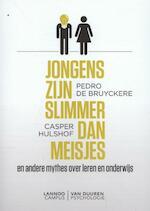 Jongens zijn slimmer dan meisjes - Pedro de Bruyckere, Casper Hulshof (ISBN 9789081516372)