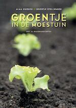 Groentje in de moestuin - Alma Huisken, Doortje Stellwagen (ISBN 9789047706823)