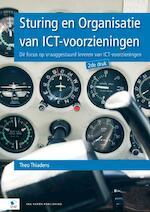 Sturing en Organisatie van ICT-voorzieningen - Theo Thiadens (ISBN 9789087533069)