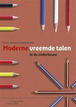 Moderne vreemde talen in de onderbouw - Francis Staatsen, Sonja Heebing (ISBN 9789046904107)