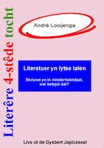 Literêre 4-stêdetocht - Lêzing 1: Literatuer yn lytse talen - André Looijenga (ISBN 9789460380679)