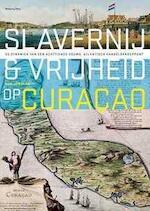 Slavernij en vrijheid op Curacao - Han Jordaan (ISBN 9789057309236)