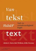 Van tekst naar text - Aletta Dorst, Bert Weltens, Mike Hannay (ISBN 9789046904046)