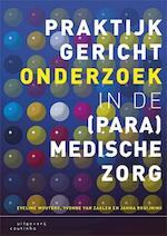Praktijkgericht onderzoek in de (para)medische zorg - Eveline Wouters, Yvonne van Zaalen, Janna Bruijning (ISBN 9789046904275)