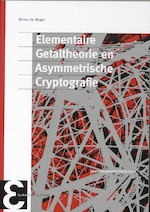 Elementaire getaltheorie en asymmetrische cryptografie - B.M.M. de Weger, Benne de Weger (ISBN 9789050411080)