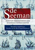 Seeman - Nicoline van der Sijs, Ingrid Biesheuvel, Wigardus à Winschooten (ISBN 9789057307225)