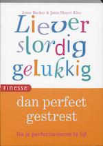 Liever slordig gelukkig dan perfect gestresst - I. Becker, Jutta Meyer-kles (ISBN 9789058775054)