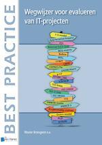 Wegwijzer voor methoden bij evalueren van IT-projecten - Wouter Bronsgeest (ISBN 9789087537883)