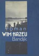 Bandijk - Wim Hazeu (ISBN 9789023654780)