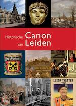Historische canon van Leiden - Johan Cornelis Hendrik Blom, R.C.J. van / Smit Maanen (ISBN 9789080675452)