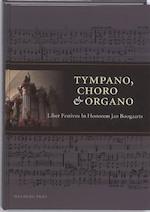 Tympano Choro & Organo - Jan Boogaarts (ISBN 9789057305795)