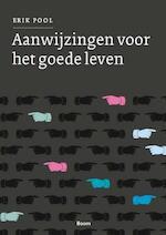 Aanwijzingen voor het goede leven - Erik Pool (ISBN 9789461275448)