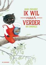 Ik wil naar verder - Anne Provoost (ISBN 9789462910706)