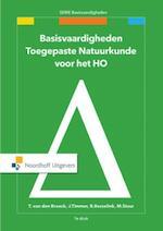 Basisvaardigheden Toegepaste Natuurkunde voor het HO - Ton van den Broeck, Jacques Timmers, Martijn Stuut, Bjön Besselink (ISBN 9789001874452)
