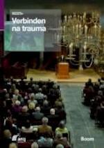 Verbinden na trauma - Miranda Olff (ISBN 9789461273833)