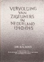 Vervolging van Zigeuners in Nederland 1940-1945 - B.A. Sijes (ISBN 9024722012)