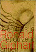 Ik omhels je met duizend armen - Ronald. Giphart (ISBN 9789057593031)