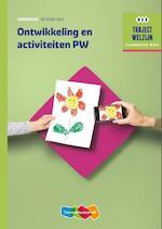 Ontwikkeling en activiteiten PW werkboek niveau 3&4 - M. Baseler, A.C. Verhoef (ISBN 9789006622522)
