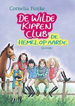 De Wilde Kippen Club / 4 De hemel op aarde - Cornelia Funke (ISBN 9789045106410)