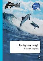 Dolfijnen vrij! - Patrick Lagrou (ISBN 9789463240871)