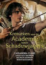 Kronieken van de academie voor schaduwjagers - Cassandra Clare, Lia Belt (ISBN 9789048833948)